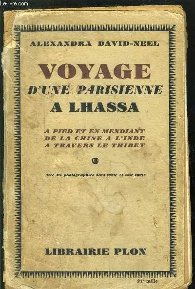 VOYAGE D'UNE PARISIENNE A LHASSA - A PIED ET EN MARCHANT DE LA CHINE A L'INDE A TRAVERS LE THIBET