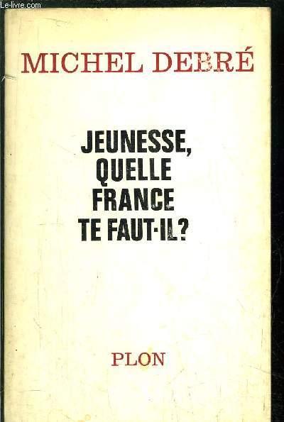 JEUNESSE, QUELLE FRANCE TE FAUT-IL ?