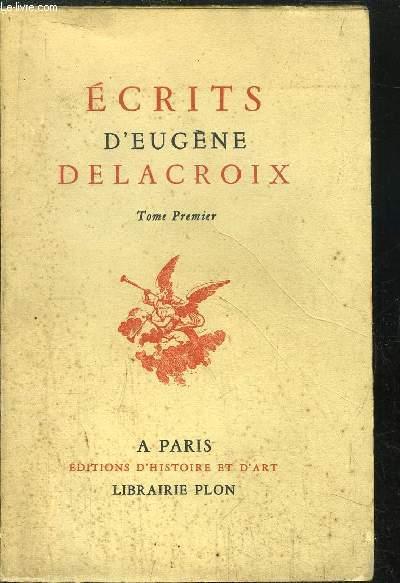 ECRITS D'EUGENIE DELACROIX - TOME I
