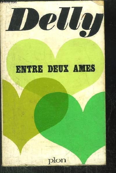 ENTRE DEUX AMES