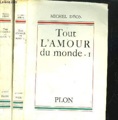 TOUT L'AMOUR DU MONDE - 2 VOLUMES - TOME I+II