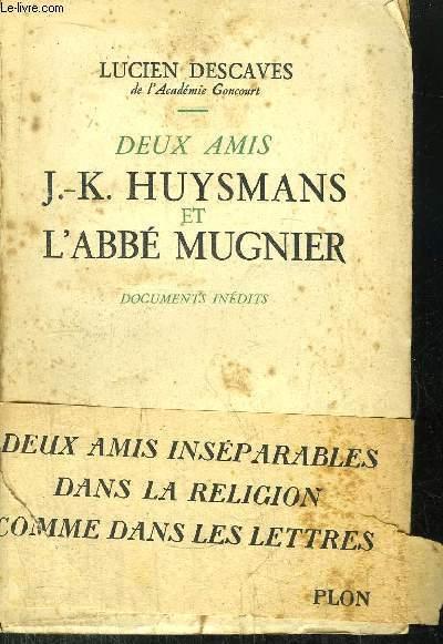 DEUX AMIS J.-K. HUYSMANS ET L'ABBE MUGNIER