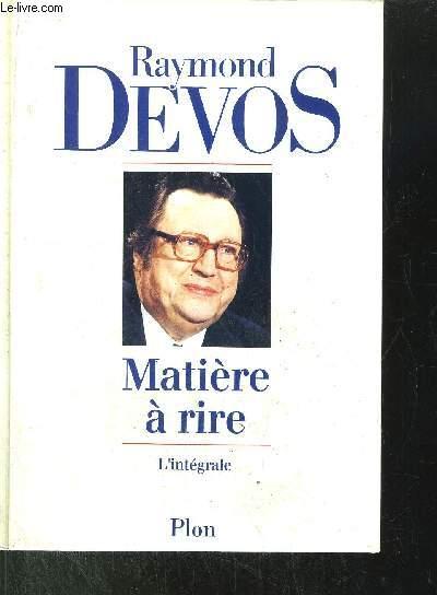 MATIERE A RIRE - L'INTEGRALE