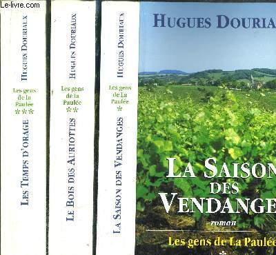 LES GENS DE LA PAULEE - 3 VOLUMES - TOME I+II+III / LA SAISON DES VENDANGES - LE BOIS AURIOTTES - LES TEMPS D'ORAGE
