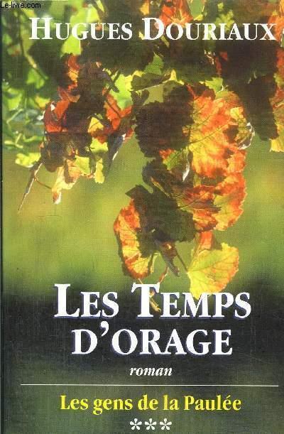 LES GENS DE LA PAULE - TOME III - LES TEMPS D'ORAGE