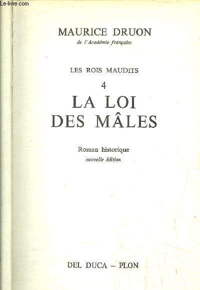 LES ROIS MAUDITS - TOME IV - LA LOI DES MALES
