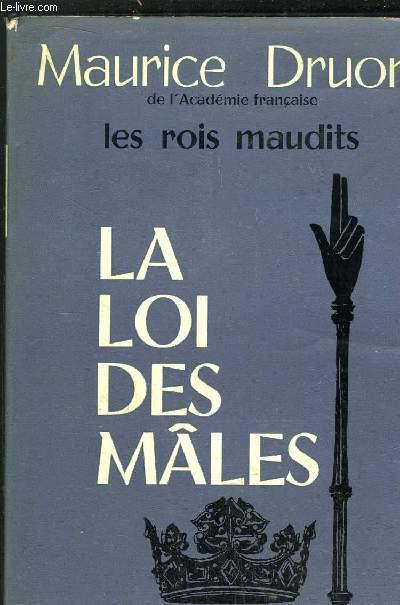 LES ROIS MAUDITS - TOMI IV - LE LOI DES MALES