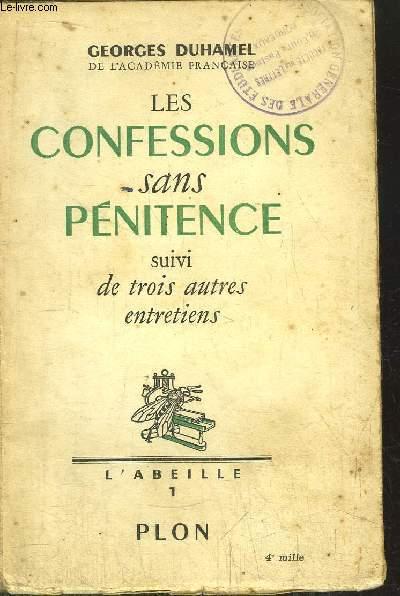 LES CONFESSIONS SANS PENITENCE - SUIVI DE TROIS AUTRES ENTRETIENS - COLLECTION