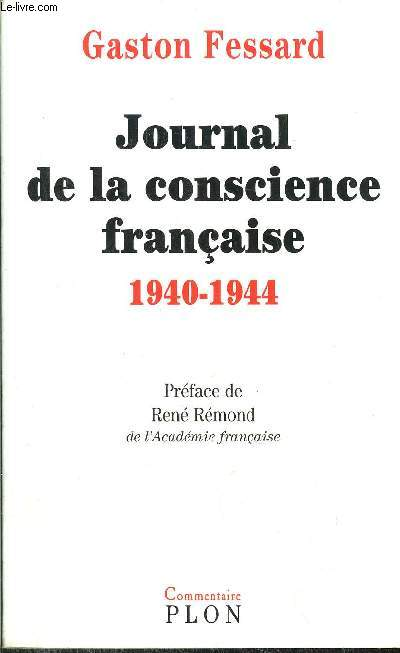 JOURNAL DE LA CONSCIENCE FRANCAISE 1940-1944 - SUIVI DE QU'EST CE QU'UN GOUVERNEMENT
