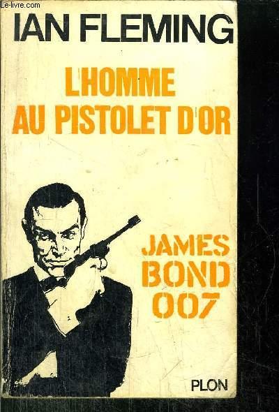 L'HOMME AU PISTOLET D'OR - JAMES BOND 007 N°11