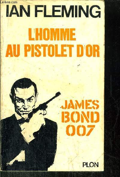 L'HOMME AU PISTOLET D'OR - JAMES BOND 007 - N°11
