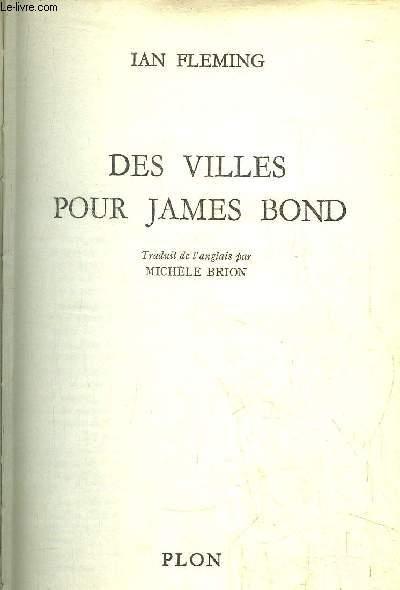 DES VILLES POUR JAMES BOND