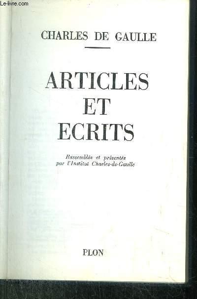 ARTICLES ET ECRITS - RASSEMBLES ET PRESENTES PAR L'INSTITUT CHARLES-DE-GAULLE