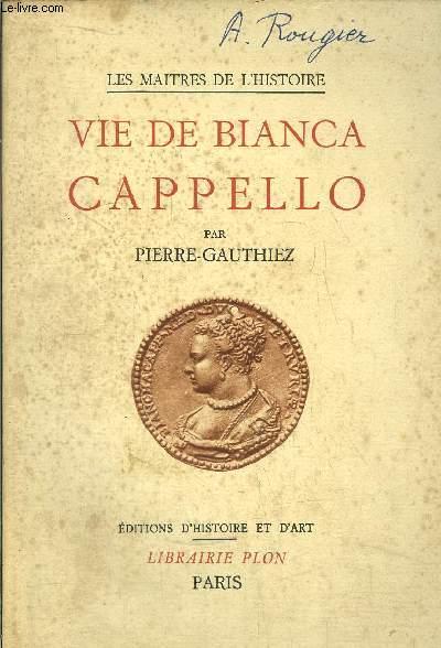 LES MAITRES DE L'HISTOIRE - VIE DE BIANCA CAPELLO