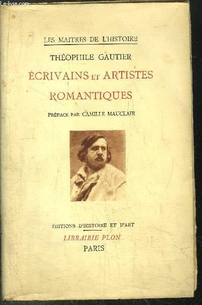 LES MAITRES DE L'HISTOIRE - ECRIVAINS ET ARTISTES ROMANTIQUES -