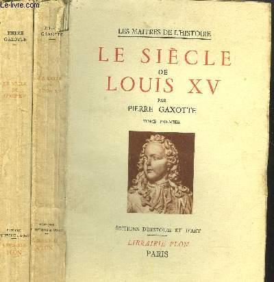 LES MAITRES DE L'HISTOIRE - LE SIECLE DE LOUIS XV - 2 VOLUMES - TOMES I+II