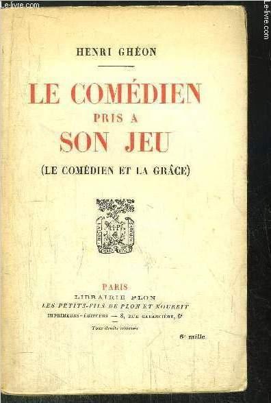 LE COMEDIEN PRIS A SON JEU ( LE COMEDIEN ET LA GRECE)