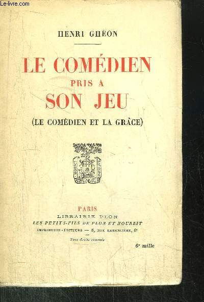 LE COMEDIEN PRIS A SON JEU (LE COMEDIEN ET LA GRECE)
