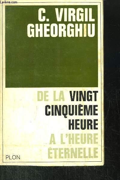 DE LA VINGT CINQUIEME HEURE A L'HEURE ETERNELLE