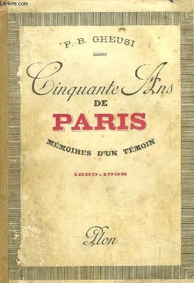 CINQUANTE ANS DE PARIS - MEMOIRES D'UN TEMOIN - 1889-1938