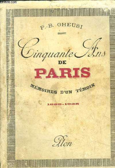 CINQUANTE ANS DE PARIS - MEMOIRES D'UN TEMOIN 1889-1938