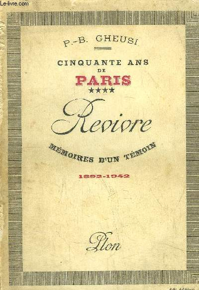 CINQUANTE ANS DE PARIS - TOME IV - REVIVRE - MEMOIRES D'UN TEMOIN 1892-1942