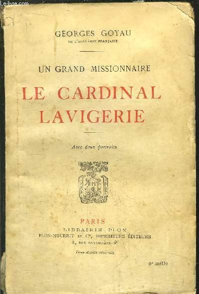 UN GRAND MISSIONNAIRE - LE CARDINAL LAVIGERIE