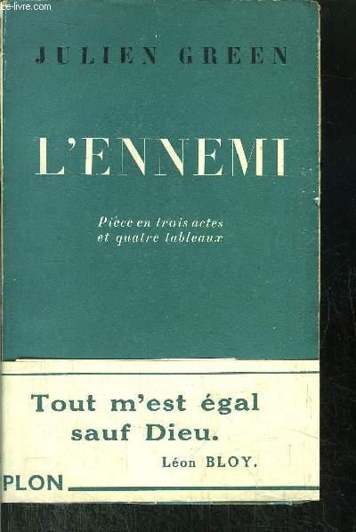 L'ENNEMI - PIECE EN TROIS ACTES ET QUATRE TABLEAUX
