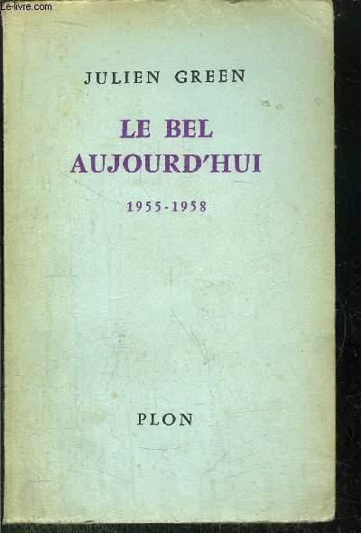 LE BEL AUJOURD'HUI 1955-1958