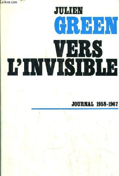 VERS L'INVISIBLE / JOURNAL 1958-1967