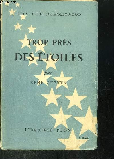 TROP PRES DES ETOILES - SOUS LE CIEL DE HOLLYWOOD