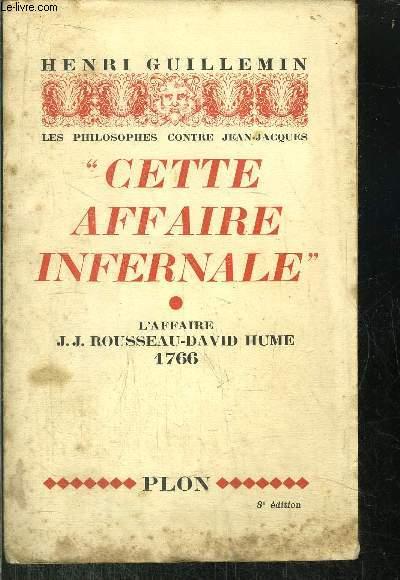 CETTE AFFAIRE INFERNALE - L'AFFAIRE J.J. ROUSSEAU-DAVID