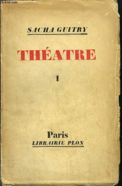 THEATRE - TOME I -Sommaire : Jean de la Fontaine - Un soir, quand on est seul - Monsieur Prud'homme a-t-il vécu ? - Un homme d'hier et une femme d'aujourd'hui -  Je t'aime...
