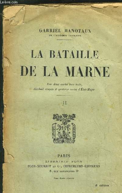 LA BATAILLE DE LA MARNE - TOME II - ( 8 SEPTEMBRE - 13 SEPTEMBRE 1914)