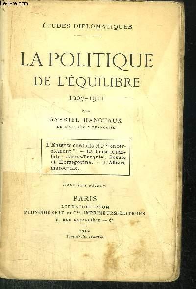 LA POLITIQUE DE L'EQUILIBRE 1907-1911 / Sommaire : l'Entente cordiale et l'encerclement