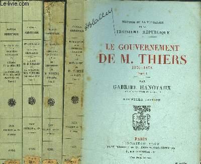 HISTOIRE DE LA FONDATION DE LA TROISIEME REPUBLQIUE - 4 VOLUMES - LE GOUVERNEMENT DE M. THIERS 1870-1873 (TOMES I+II ) - L'ECHEC DE LA MONARCHIE ET LA FONDATION DE LA REPUBLIQUE (MAI 1873 - MAI 1876) ( TOMES I+II)