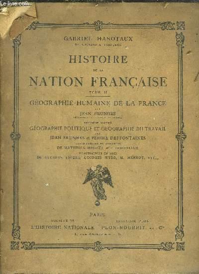 HISTOIRE DE LA NATION FRANCAISE - TOME II - GEOGRAPHIE HUMAINE DE LA FRANCE - GEOGRAPHIE POLITIQUE ET GEOGRAPHIE DU TRAVAIL