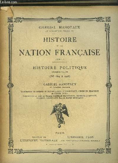 HISTOIRE DE LA NATION FRANCAISE - TOME V - HISTOIRE POLITIQUE - 3EME VOLUME - DE 1804 A 1926