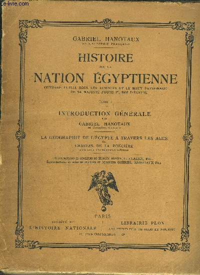 HISTOIRE DE LA NATION EGYPTIENNE - TOME I - INTRODUCTION GENERALE - LA GEOGRAPHIE DE L'EGYPTE A TRAVERS LES AGES