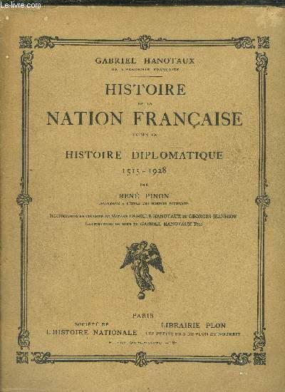 HISTOIRE DE LA NATION FRANCAISE - TOME IX - HISTOIRE DIPLOMATIQUE 1515-1928
