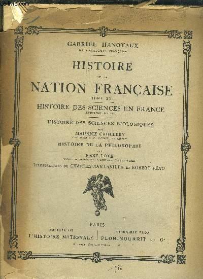 HISTOIRE DE LA NATION FRANCAISE - TOME XV - HISTOIRE DES SCIENCES EN FRANCE - 2EME VOLUME - HISTOIRE DES SCIENCES BIOLOGIQUES