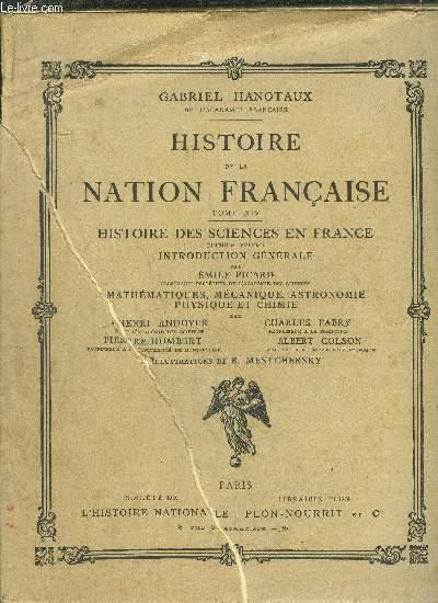 HISTOIRE DE LA NATION FRANCAISE - TOME XIV - HISTOIRE DES SCIENCES EN FRANCE - 1ER VOLUME - INTRODUCTION GENERALE - MATHEMATIQUES, MECANIQUE, ASTRONOMIE PHYSIQUE ET CHIMIE