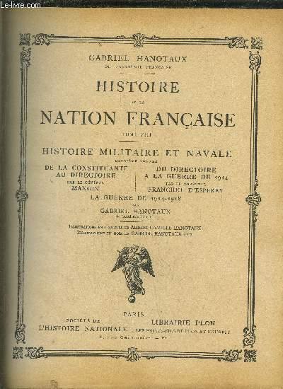 HISTOIRE DE LA NATION FRANCAISE - TOME VIII - HISTOIRE MILITAIRE ET NAVALE - 2EME VOLUME - DE LA CONSTITUANTE AU DIRECTOIRE - DU DIRECTOIRE A LA GUERRE 1914