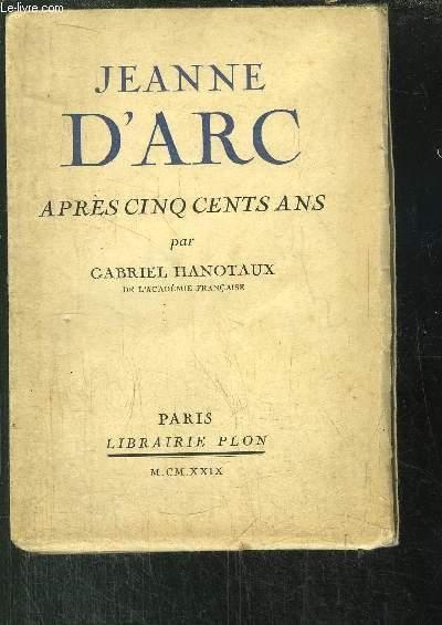 JEANNE D'ARC - APRES CINQ CENTS ANS
