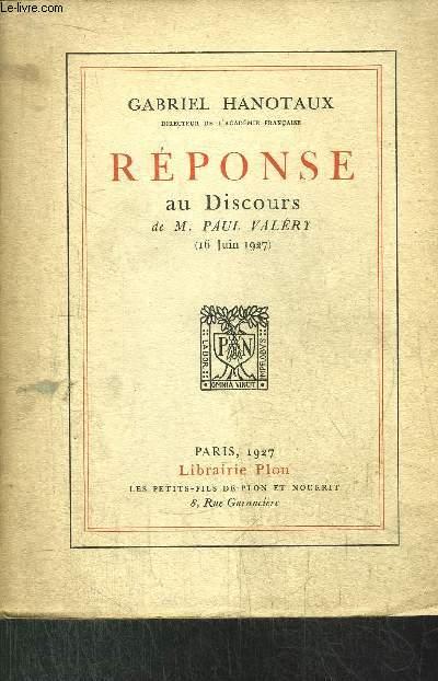 REPONSE AU DISCOURS DE M. PAUL VALERY (16 JUIN 1927)