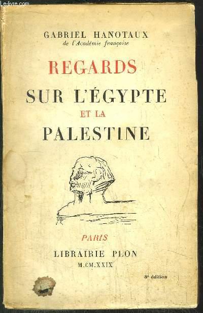 REGARDS SUR L'EGYPTE ET LA PALESTINE