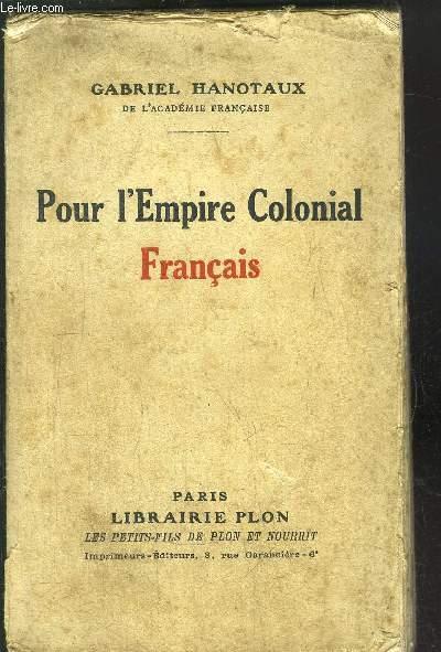 POUR L'EMPIRE COLONIAL FRANCAIS