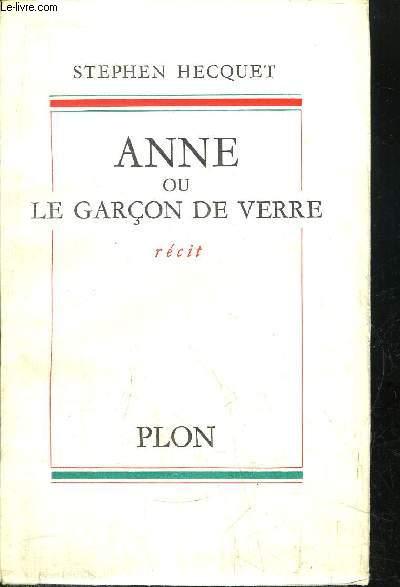 ANNE OU LE GARCON DE VERRE