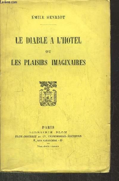 LE DIABLE A L HOTEL OU LES PLAISIRS IMAGINAIRES