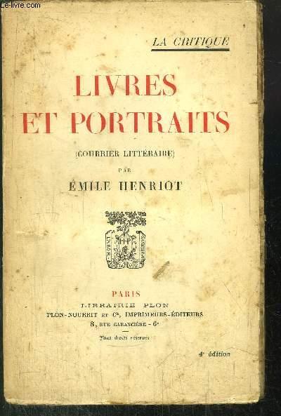 LIVRES ET PORTRAITS( COURRIER LITTERAIRE) - TOME I